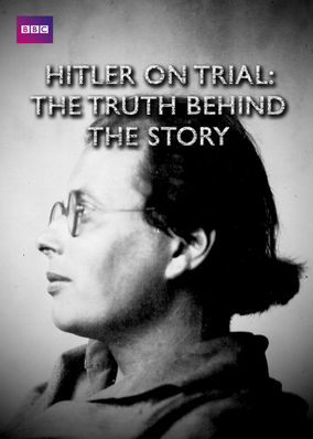 Hitler on Trial: The Truth Behind the...