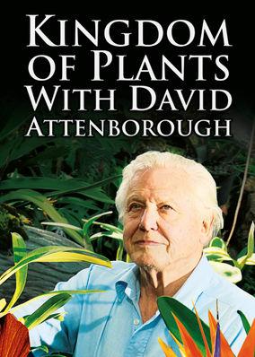 Kingdom of Plants with David Attenborough - Season 1