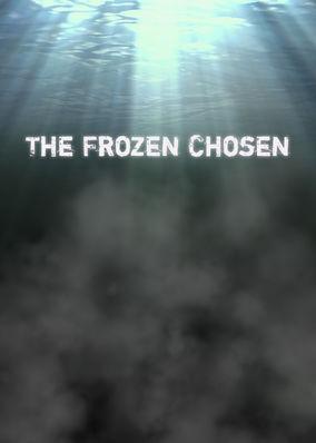 Frozen Chosen, The